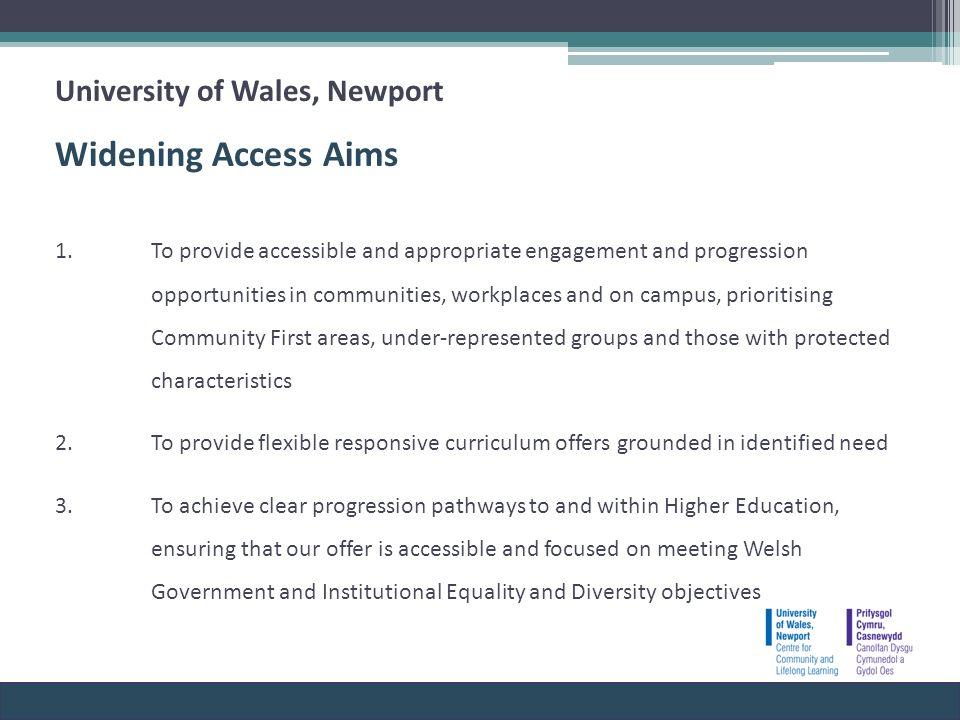 University of Wales, Newport Widening Access Aims 1.