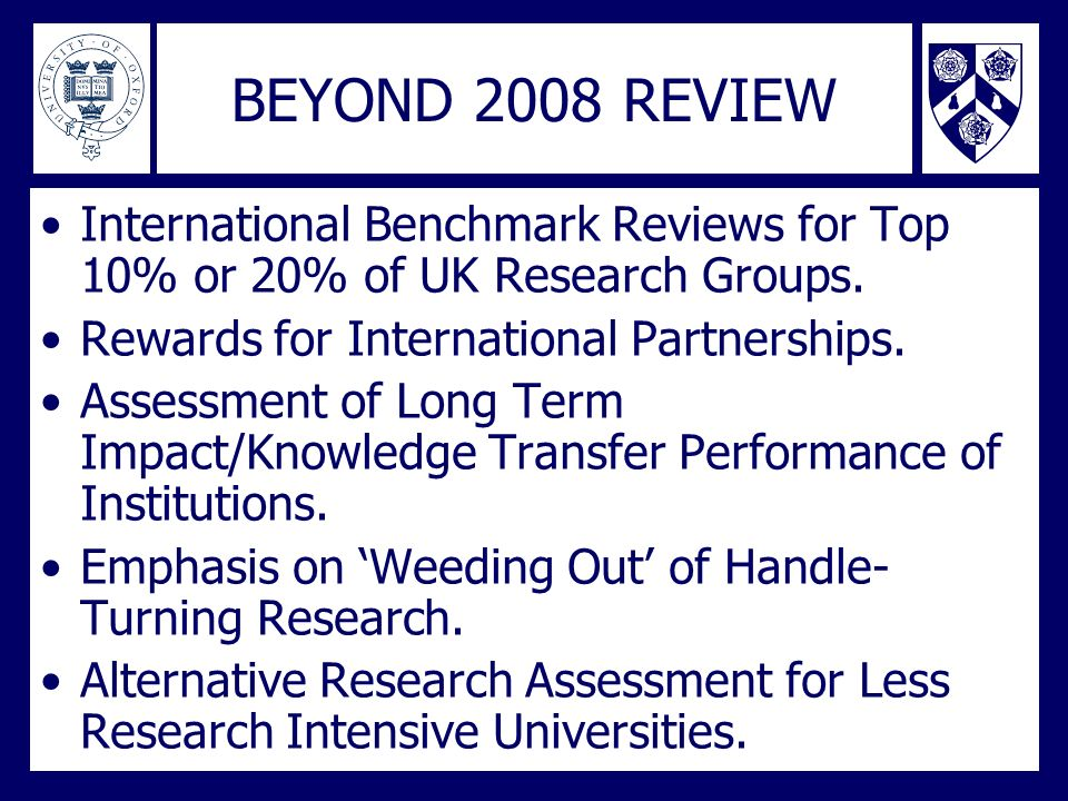 BEYOND 2008 REVIEW International Benchmark Reviews for Top 10% or 20% of UK Research Groups.