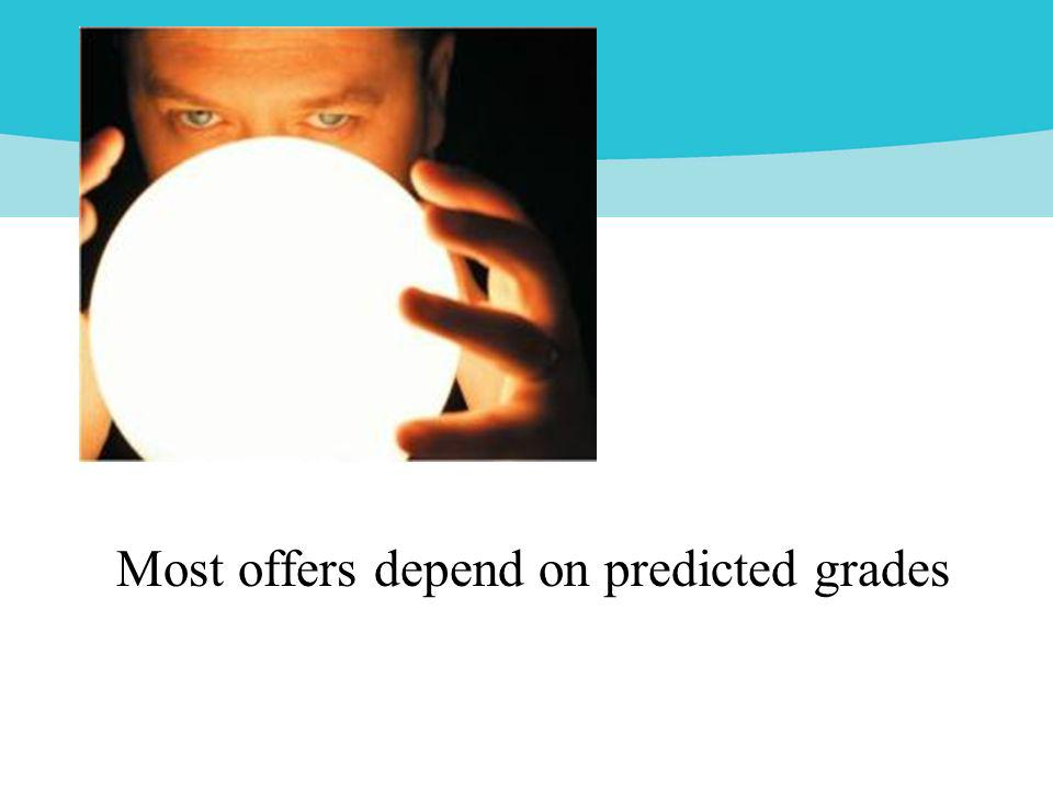 Most offers depend on predicted grades