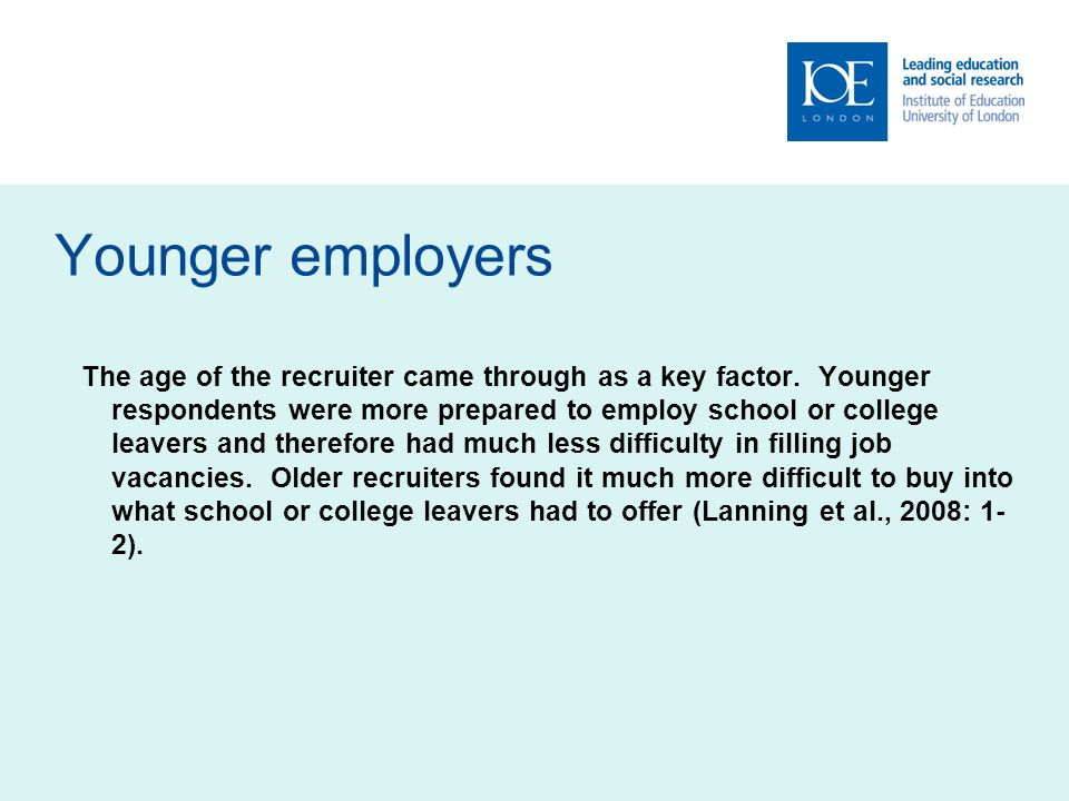 Younger employers The age of the recruiter came through as a key factor.