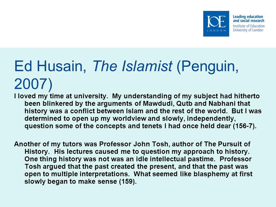 Ed Husain, The Islamist (Penguin, 2007) I loved my time at university.