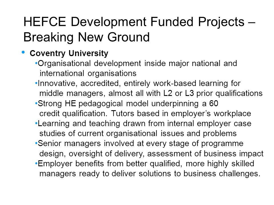 HEFCE Development Funded Projects – Breaking New Ground Coventry University Organisational development inside major national and international organis