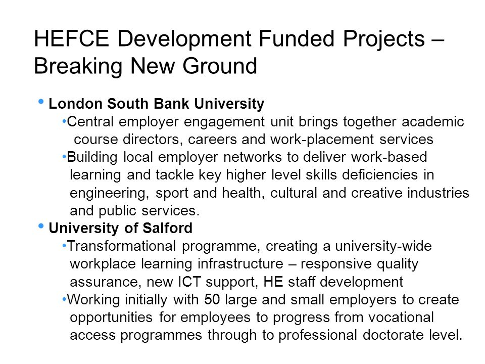 HEFCE Development Funded Projects – Breaking New Ground London South Bank University Central employer engagement unit brings together academic course