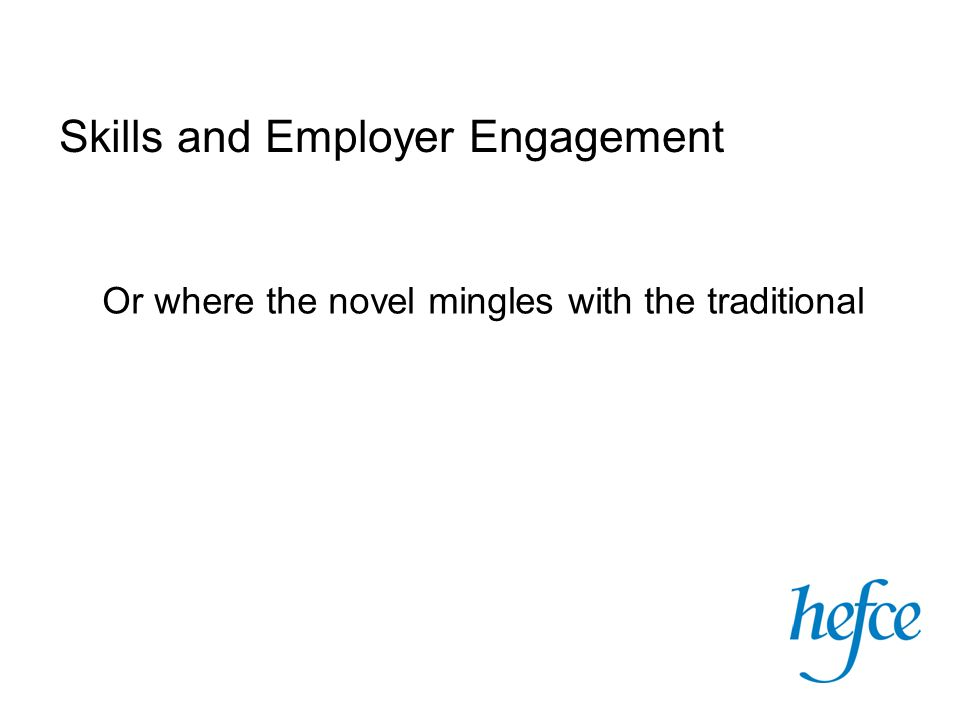 Or where the novel mingles with the traditional Skills and Employer Engagement