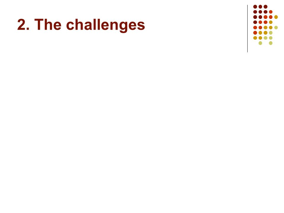 2. The challenges