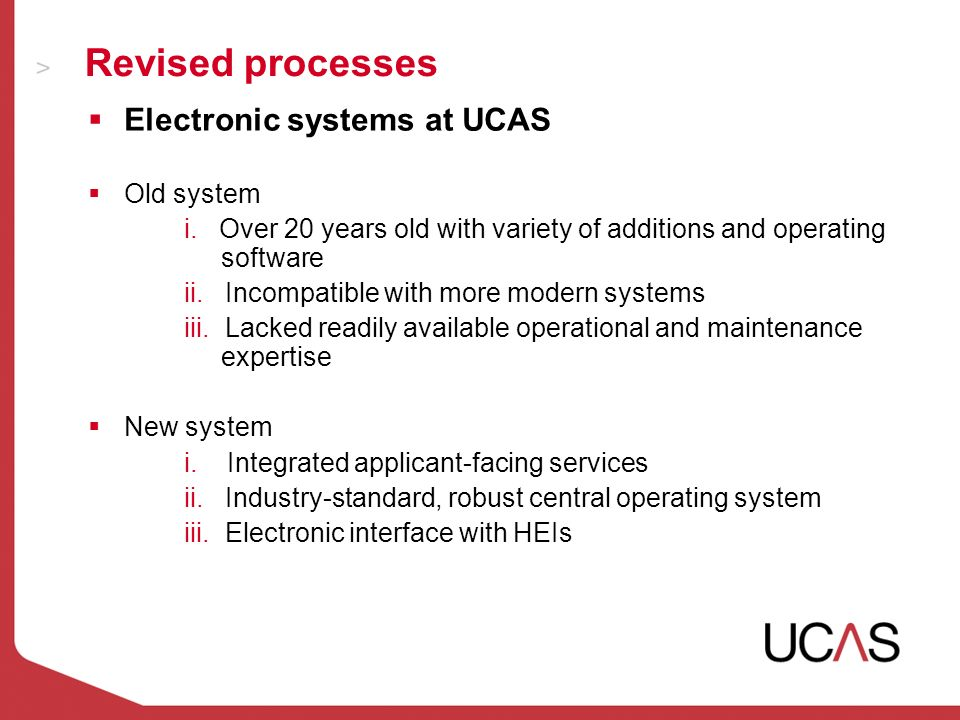Revised processes Electronic systems at UCAS Old system i.