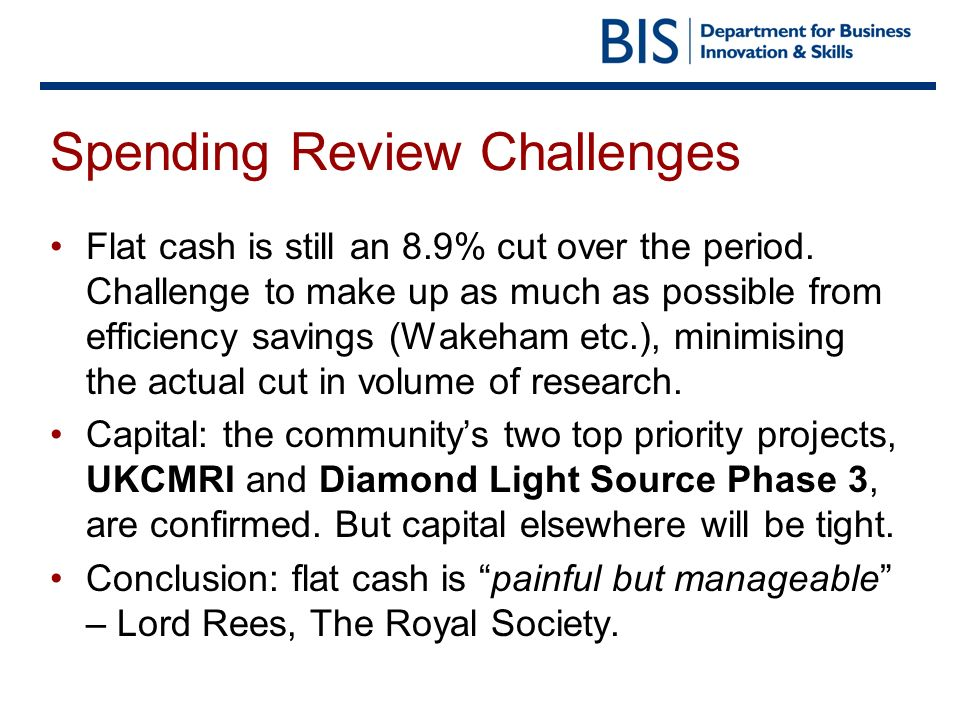 Spending Review Challenges Flat cash is still an 8.9% cut over the period.