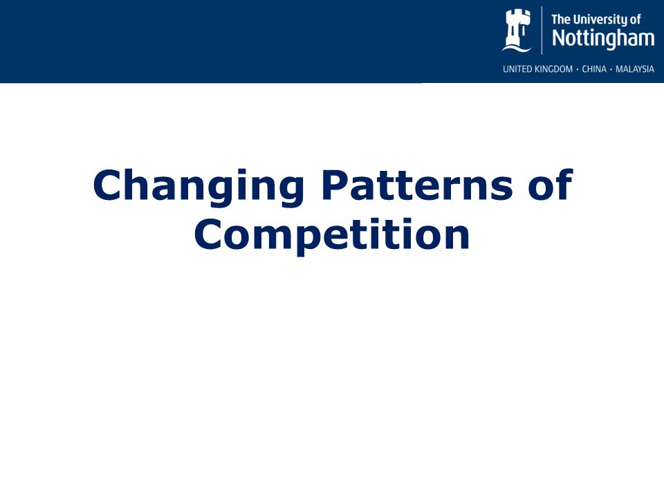 Changing Patterns of Competition