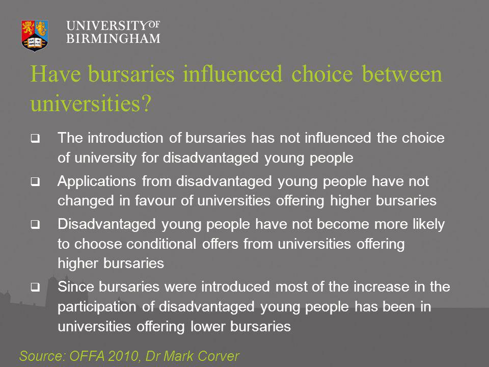 Have bursaries influenced choice between universities.
