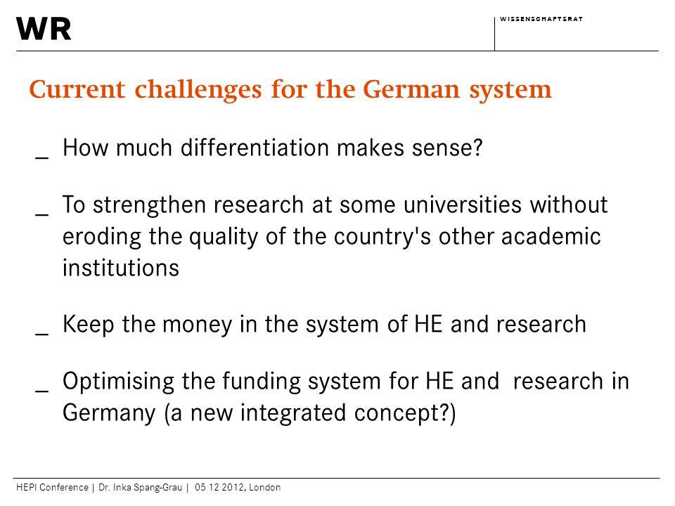wr w i s s e n s c h a f t s r a tw i s s e n s c h a f t s r a t HEPI Conference | Dr. Inka Spang-Grau | 05 12 2012, London _ How much differentiatio