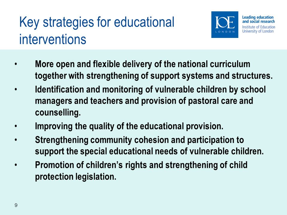 9 Key strategies for educational interventions More open and flexible delivery of the national curriculum together with strengthening of support systems and structures.