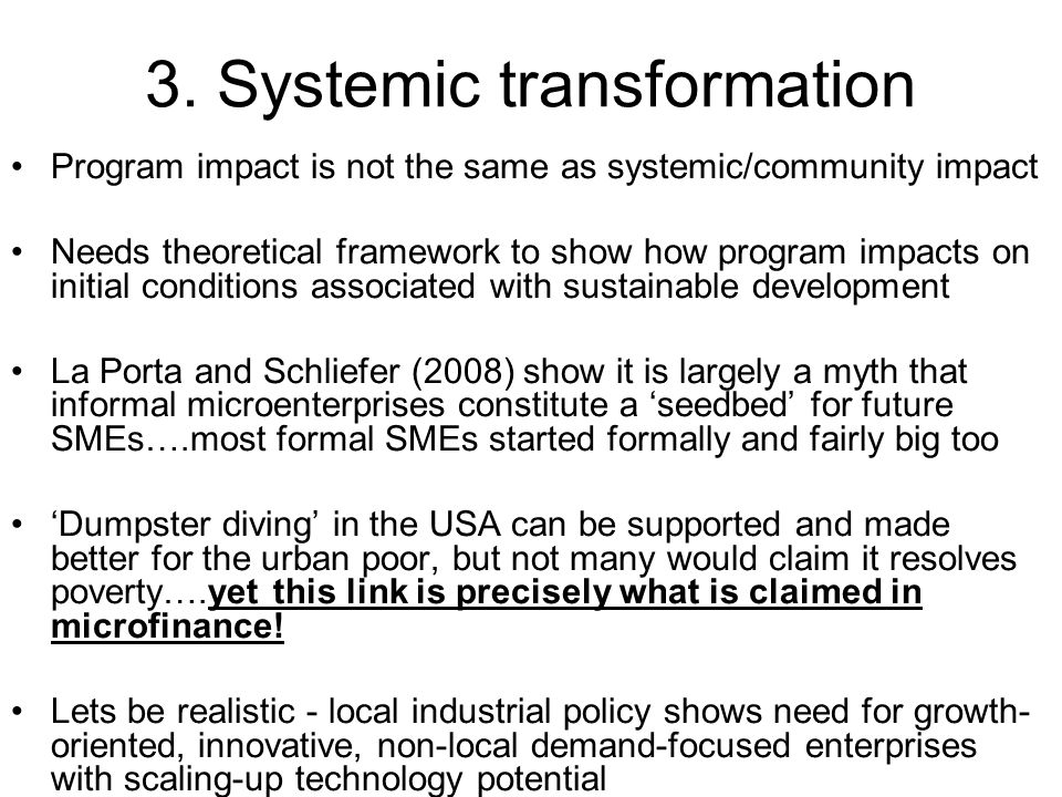 3. Systemic transformation Program impact is not the same as systemic/community impact Needs theoretical framework to show how program impacts on init