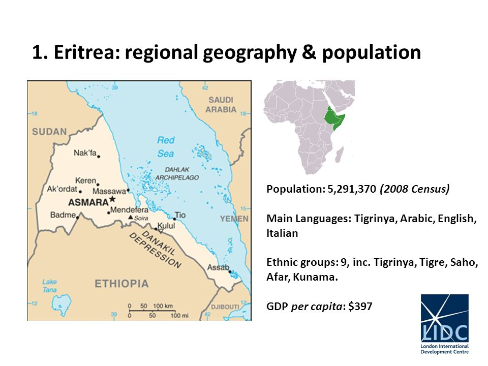 1. Eritrea: regional geography & population Population: 5,291,370 (2008 Census) Main Languages: Tigrinya, Arabic, English, Italian Ethnic groups: 9, i