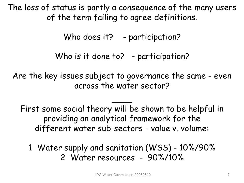 LIDC-Water Governance-200803107 The loss of status is partly a consequence of the many users of the term failing to agree definitions. Who does it? -