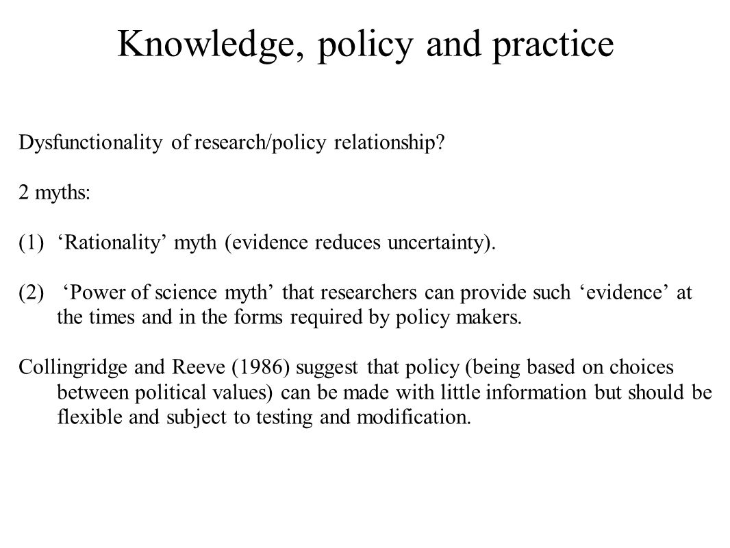 Knowledge, policy and practice Dysfunctionality of research/policy relationship.