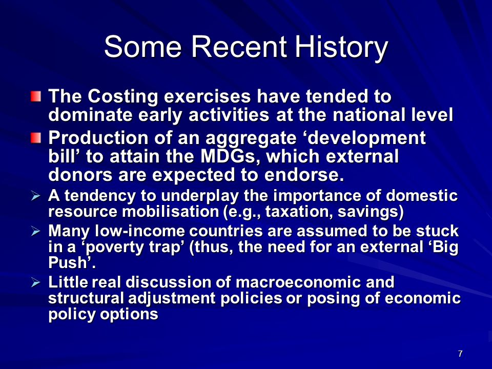 7 Some Recent History The Costing exercises have tended to dominate early activities at the national level Production of an aggregate development bill