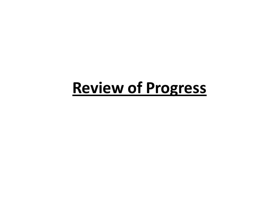 Review of Progress