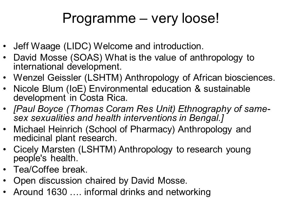 Programme – very loose. Jeff Waage (LIDC) Welcome and introduction.