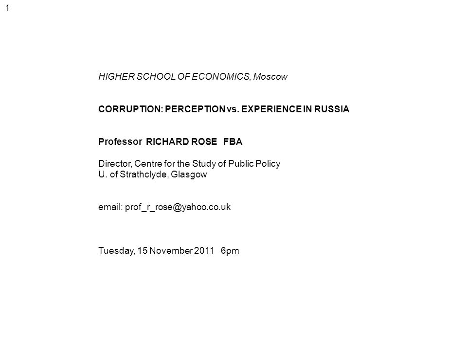 1 HIGHER SCHOOL OF ECONOMICS, Moscow CORRUPTION: PERCEPTION vs.
