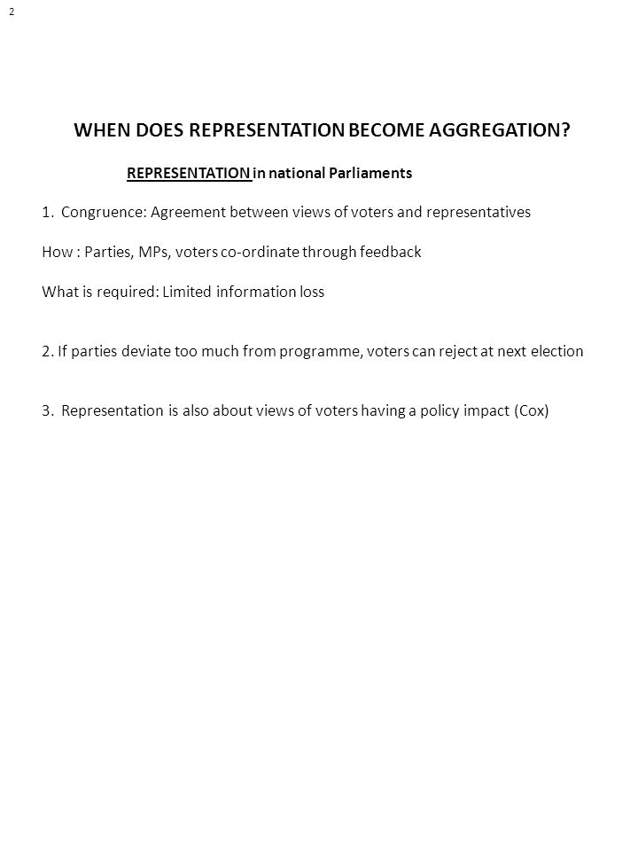 WHEN DOES REPRESENTATION BECOME AGGREGATION. REPRESENTATION in national Parliaments 1.