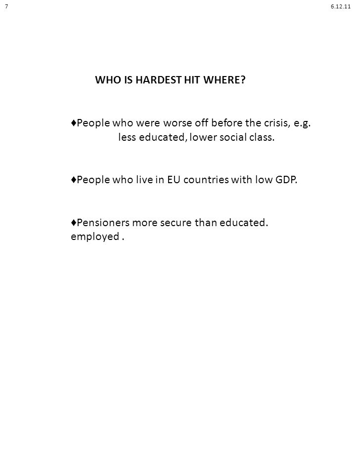 WHO IS HARDEST HIT WHERE. People who were worse off before the crisis, e.g.