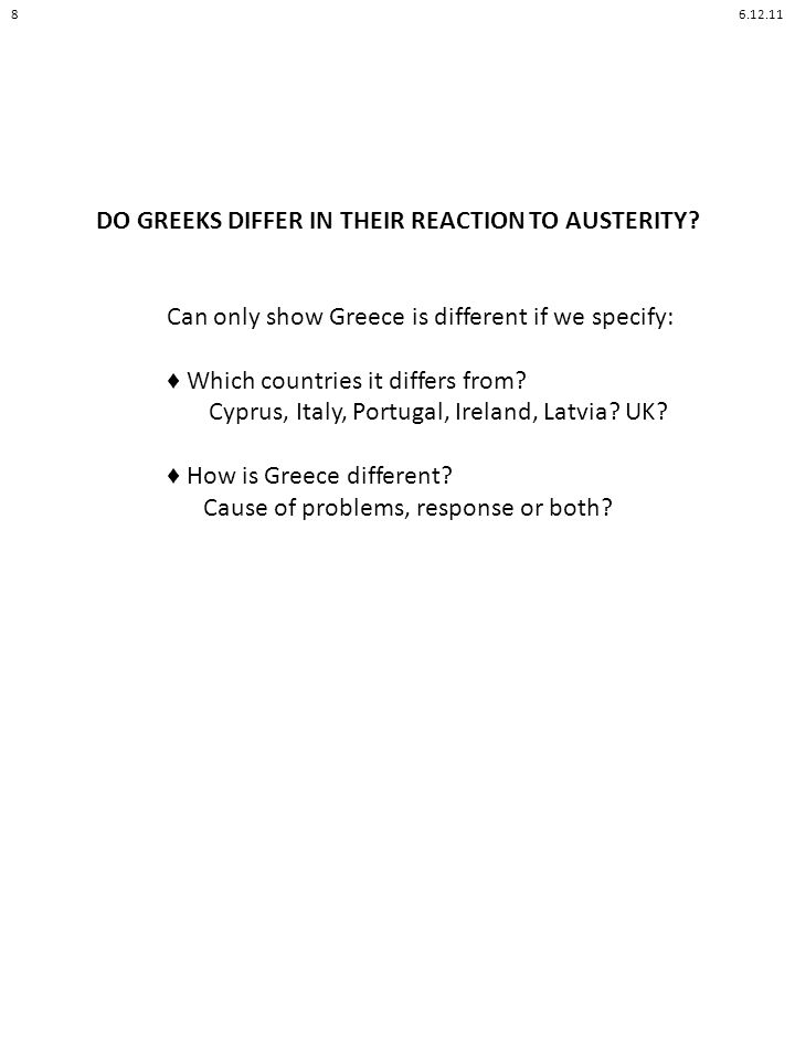 DO GREEKS DIFFER IN THEIR REACTION TO AUSTERITY.