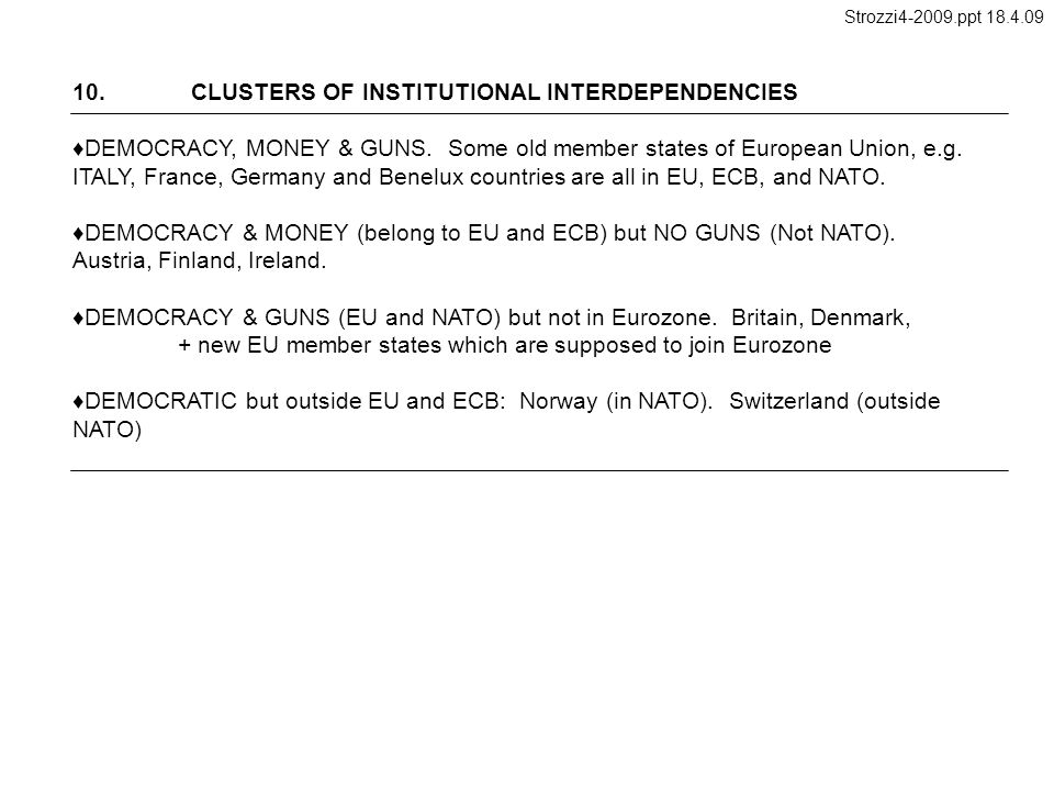 10. CLUSTERS OF INSTITUTIONAL INTERDEPENDENCIES DEMOCRACY, MONEY & GUNS.