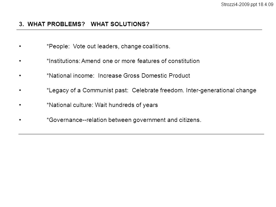 3. WHAT PROBLEMS. WHAT SOLUTIONS. *People: Vote out leaders, change coalitions.