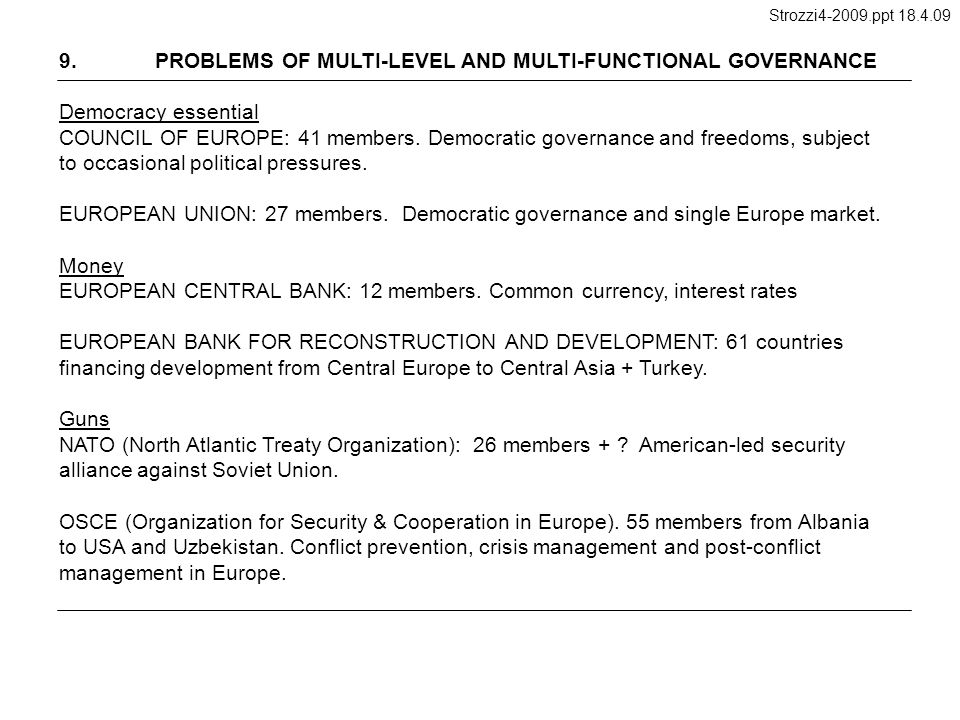9.PROBLEMS OF MULTI-LEVEL AND MULTI-FUNCTIONAL GOVERNANCE Democracy essential COUNCIL OF EUROPE: 41 members.