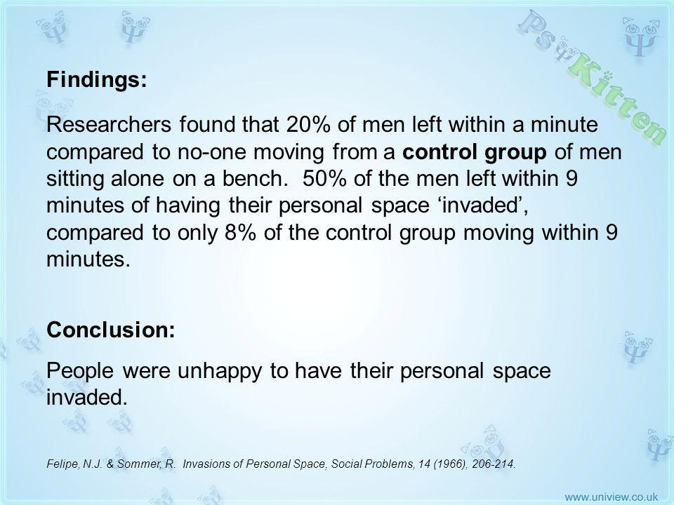 Experiment 2 (2) Findings: Researchers found that 20% of men left within a minute compared to no-one moving from a control group of men sitting alone on a bench.