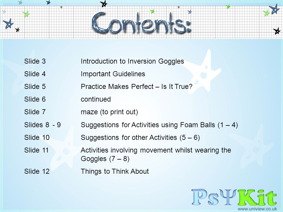 Contents Slide 3Introduction to Inversion Goggles Slide 4Important Guidelines Slide 5Practice Makes Perfect – Is It True? Slide 6continued Slide 7maze