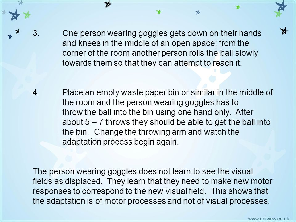 Foam Balls 3 - 4 3.One person wearing goggles gets down on their hands and knees in the middle of an open space; from the corner of the room another p