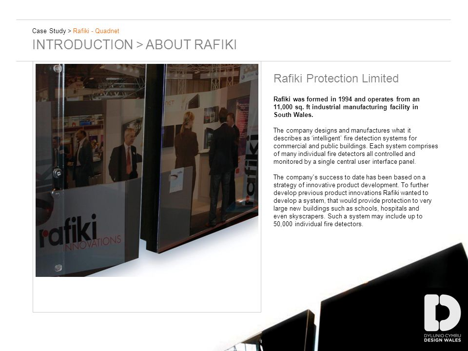 Rafiki Protection Limited Rafiki was formed in 1994 and operates from an 11,000 sq.
