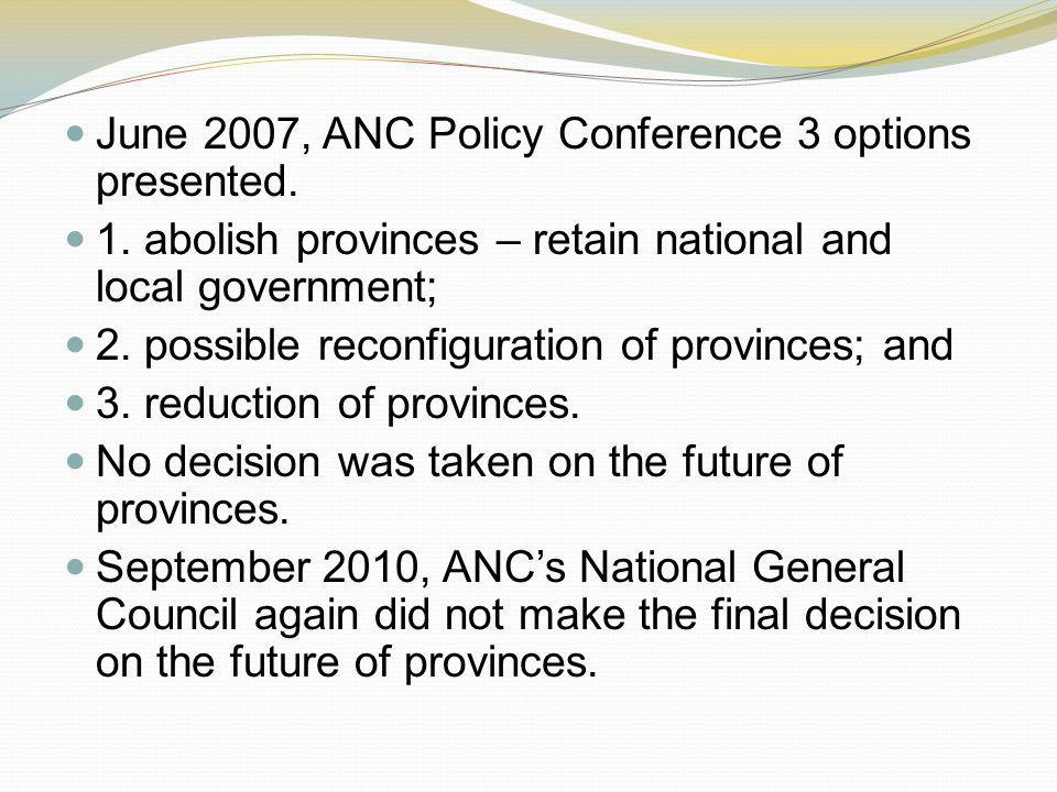 June 2007, ANC Policy Conference 3 options presented.