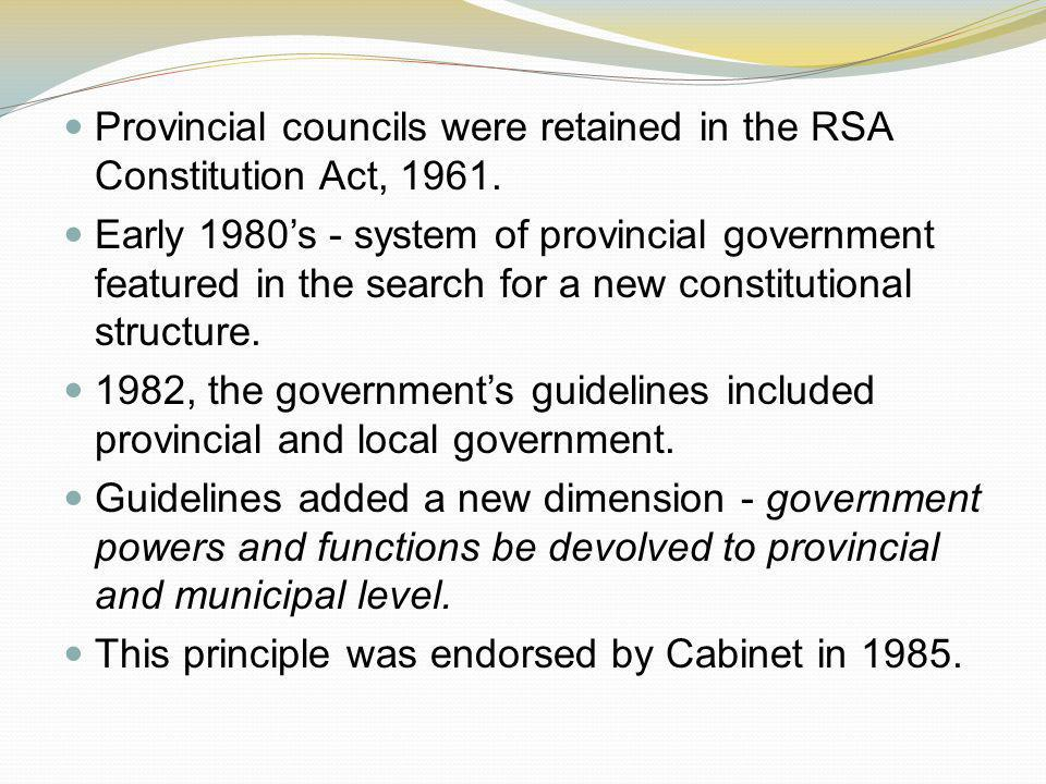 Provincial councils were retained in the RSA Constitution Act, 1961.