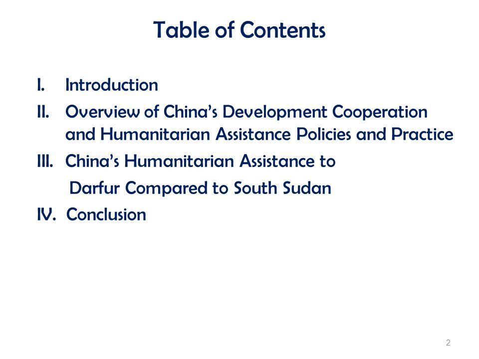 Table of Contents I. Introduction II.Overview of Chinas Development Cooperation and Humanitarian Assistance Policies and Practice III.Chinas Humanitar