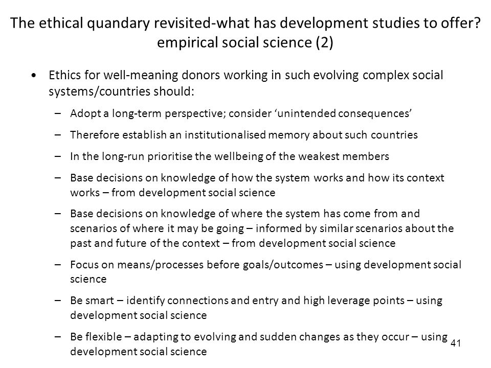 41 The ethical quandary revisited-what has development studies to offer.