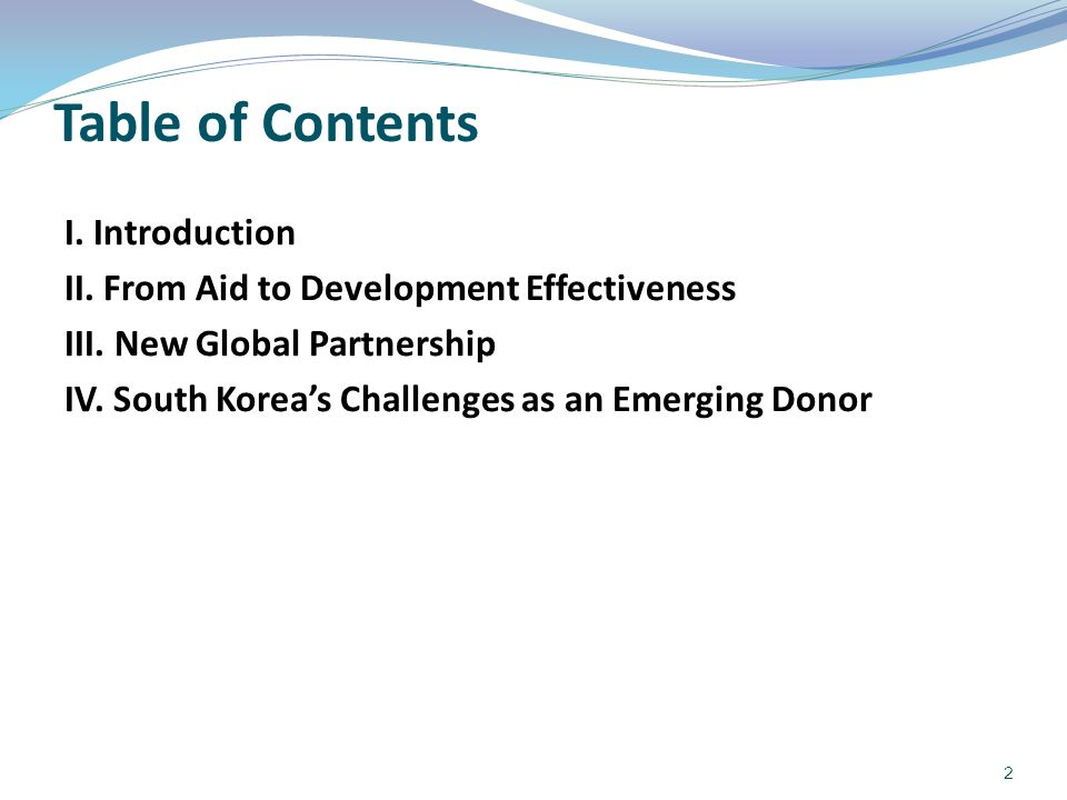Table of Contents I. Introduction II. From Aid to Development Effectiveness III.
