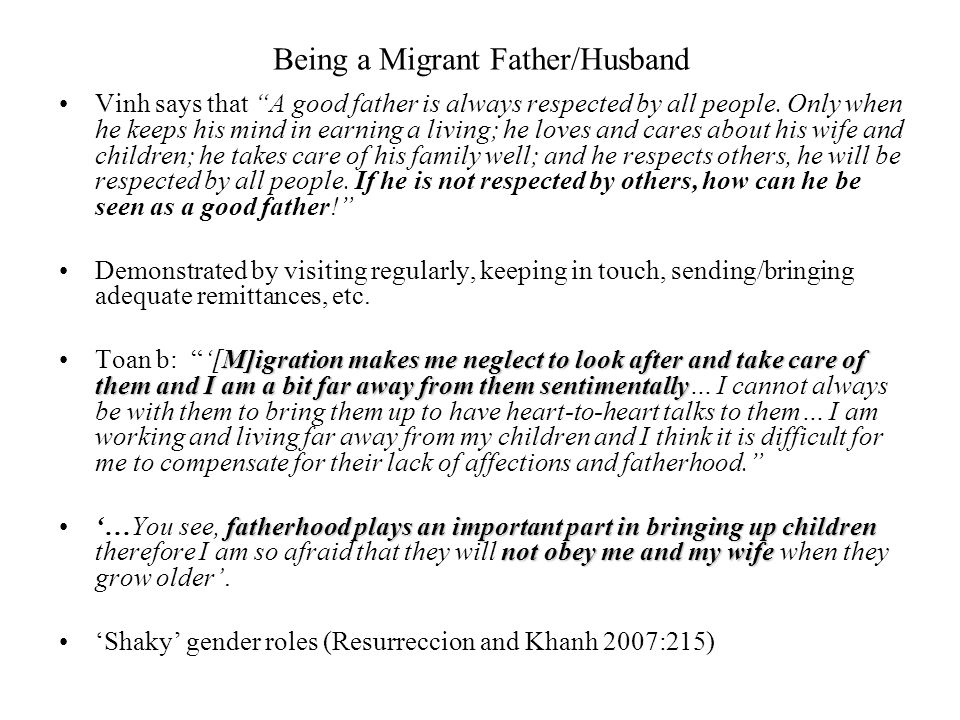 Being a Migrant Father/Husband Vinh says that A good father is always respected by all people.