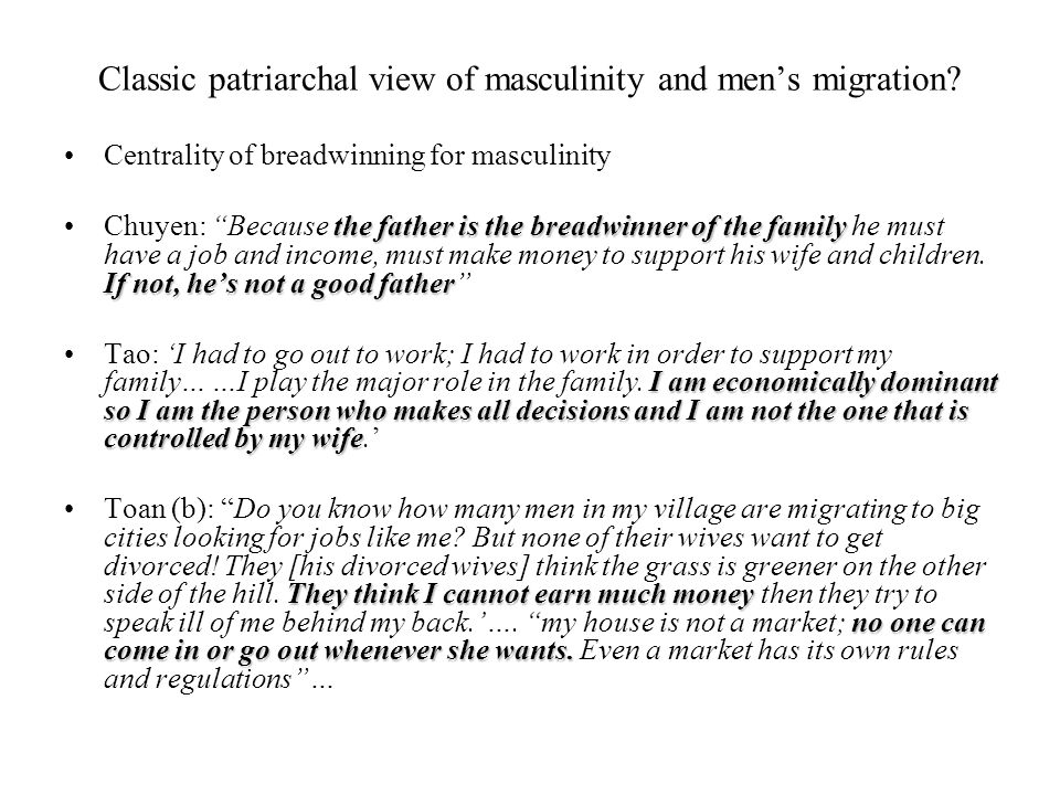 Classic patriarchal view of masculinity and mens migration.