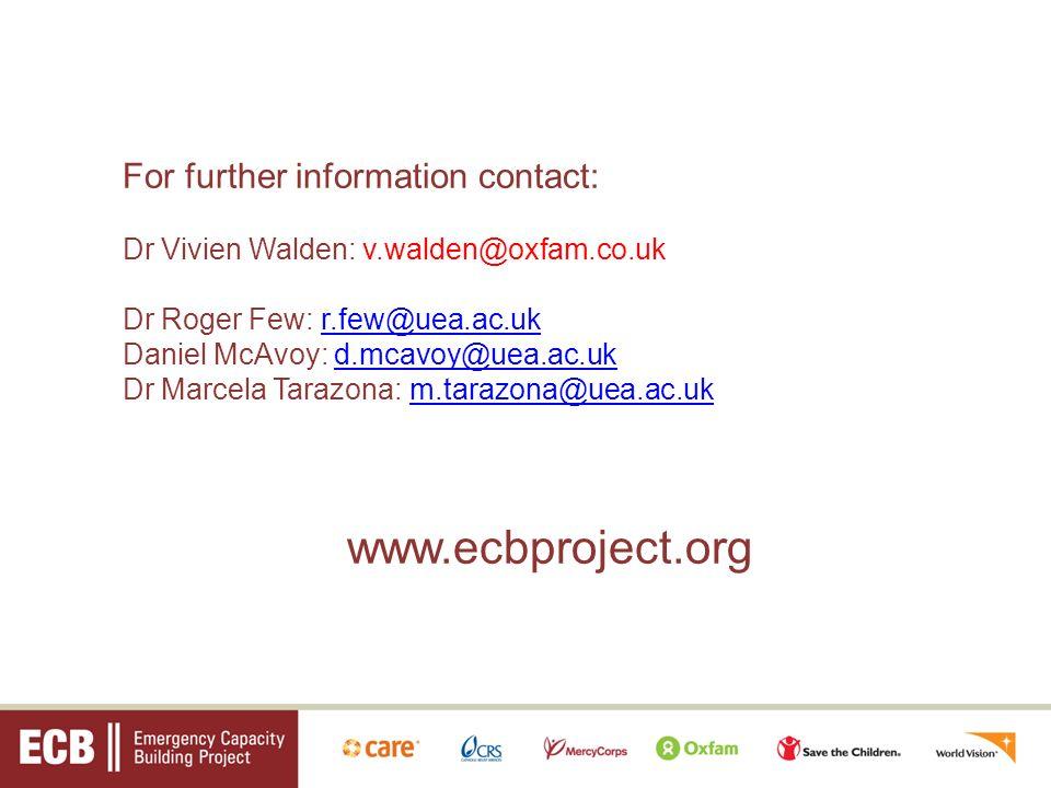 For further information contact: Dr Vivien Walden: v.walden@oxfam.co.uk Dr Roger Few: r.few@uea.ac.ukr.few@uea.ac.uk Daniel McAvoy: d.mcavoy@uea.ac.ukd.mcavoy@uea.ac.uk Dr Marcela Tarazona: m.tarazona@uea.ac.ukm.tarazona@uea.ac.uk www.ecbproject.org