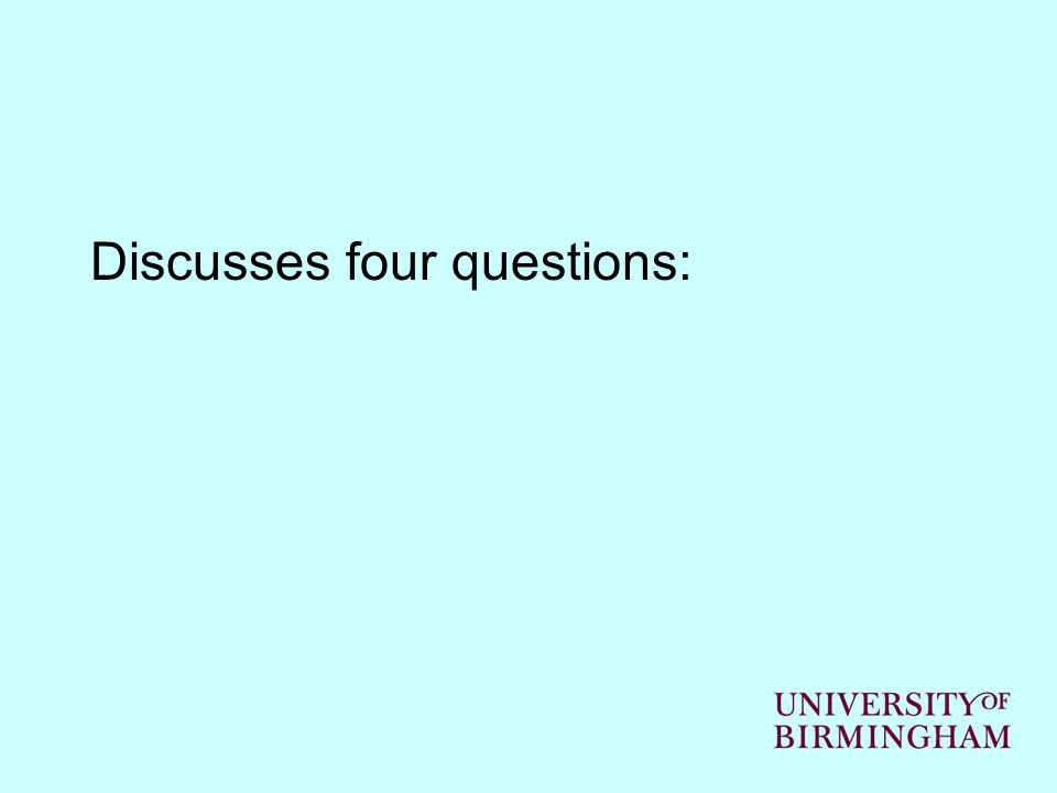 Discusses four questions: