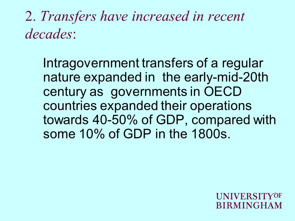 2. Transfers have increased in recent decades: Intragovernment transfers of a regular nature expanded in the early-mid-20th century as governments in