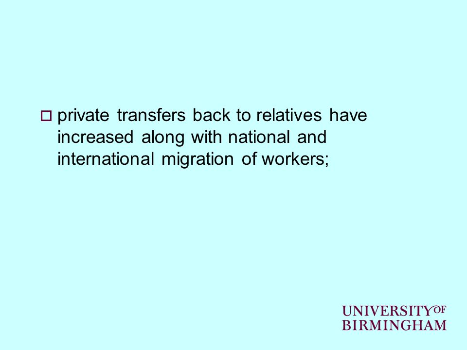 private transfers back to relatives have increased along with national and international migration of workers;