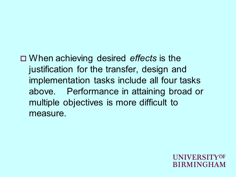 When achieving desired effects is the justification for the transfer, design and implementation tasks include all four tasks above.