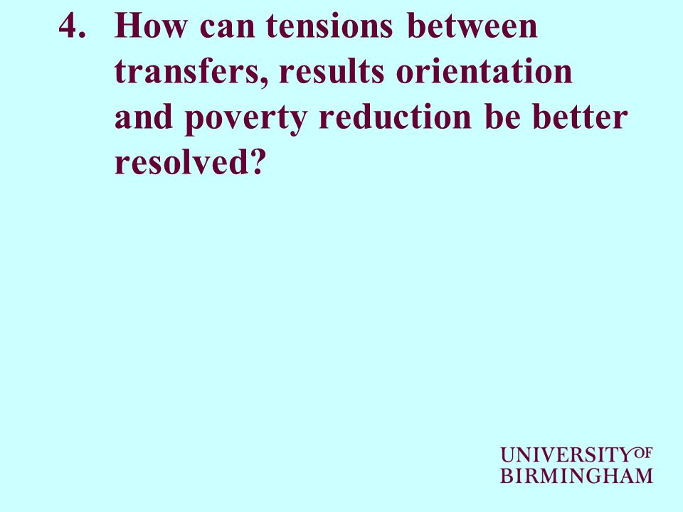 4.How can tensions between transfers, results orientation and poverty reduction be better resolved?