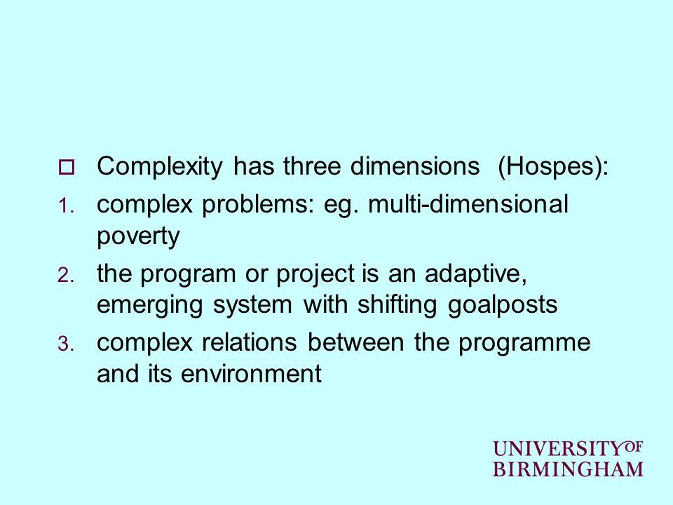 Complexity has three dimensions (Hospes): 1. complex problems: eg.