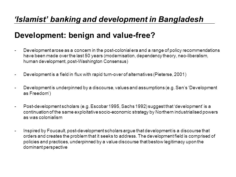 Islamist banking and development in Bangladesh Development: benign and value-free.