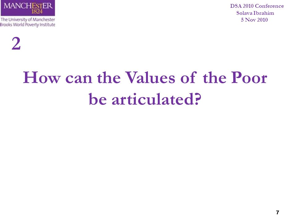 DSA 2010 Conference Solava Ibrahim 5 Nov 2010 7 How can the Values of the Poor be articulated? 2
