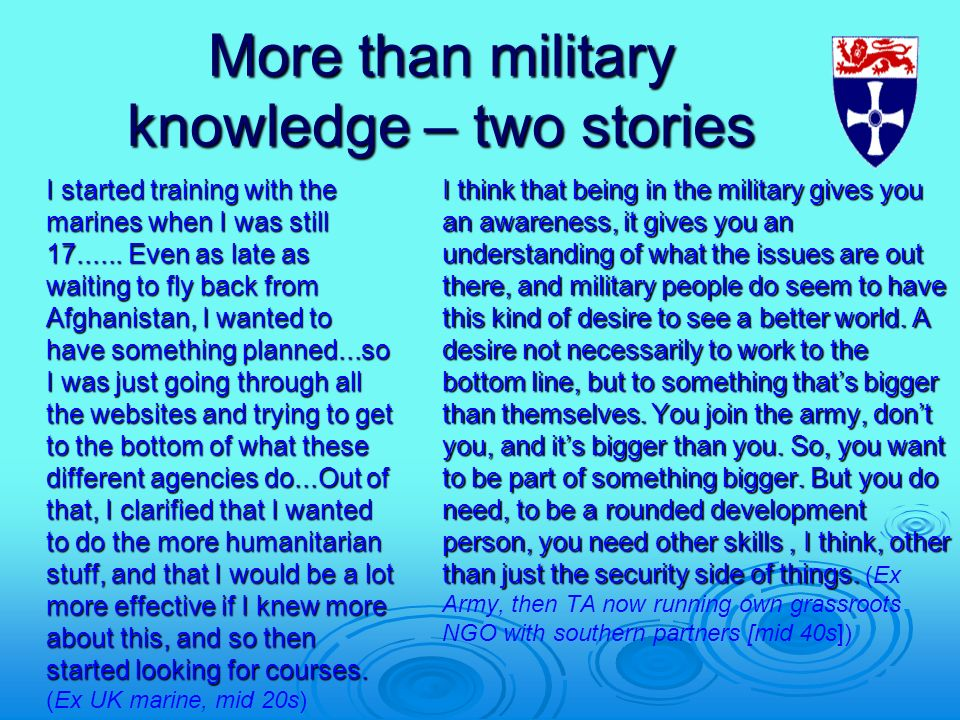 More than military knowledge – two stories I started training with the marines when I was still 17...... Even as late as waiting to fly back from Afgh
